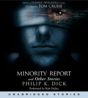 The Minority Report and Other Stories - Philip K. Dick