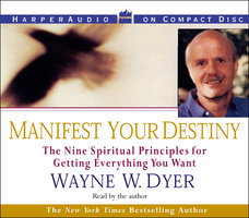 Manifest Your Destiny - Wayne W. Dyer