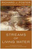 STREAMS OF LIVING WATER - Richard J. Foster