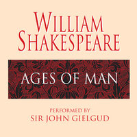 Ages of Man - William Shakespeare