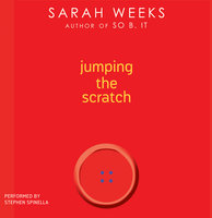 Jumping the Scratch - Sarah Weeks