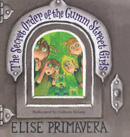 The Secret Order of the Gumm Street Girls - Elise Primavera