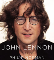 John Lennon: The Life - Philip Norman