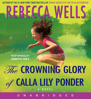 The Crowning Glory of Calla Lily Ponder - Rebecca Wells