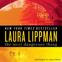 The Most Dangerous Thing - Laura Lippman