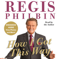 How I Got This Way - Regis Philbin