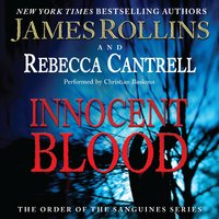 Innocent Blood - James Rollins,Rebecca Cantrell