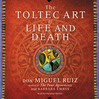 The Toltec Art of Life and Death - Barbara Emrys,Don Miguel Ruiz