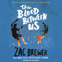 The Blood Between Us - Zac Brewer