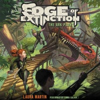 Edge of Extinction #1: The Ark Plan - Laura Martin