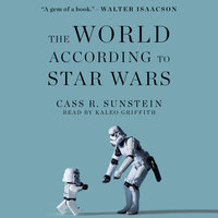 The World According to Star Wars - Cass R. Sunstein
