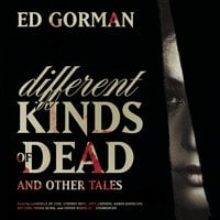 Different Kinds of Dead, and Other Tales - Ed Gorman