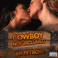 Cowboy Not Included - Em Petrova
