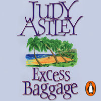 Excess Baggage - Judy Astley