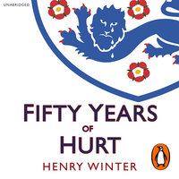 Fifty Years of Hurt - Henry Winter