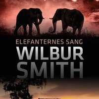 Elefanternes sang - Wilbur Smith