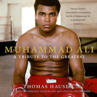 Muhammad Ali: A Tribute to the Greatest - Thomas Hauser