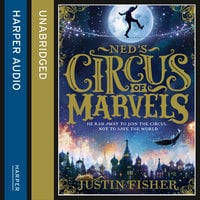 Ned's Circus of Marvels - Justin Fisher