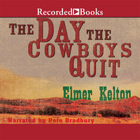 The Day the Cowboys Quit - Elmer Kelton