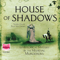 House of Shadows: A Historical Mystery - The Medieval Murderers
