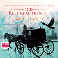 The Resurrectionist - James Bradley