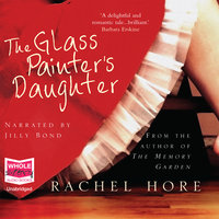 The Glass Painter's Daughter - Rachel Hore