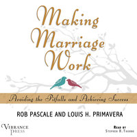 Making Marriage Work - Rob Pascale