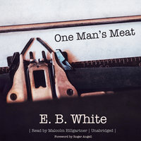 One Man's Meat - E.B. White