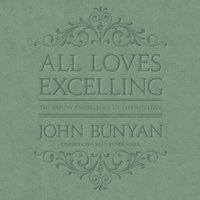 All Loves Excelling - John Bunyan