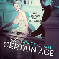 A Certain Age - Beatriz Williams