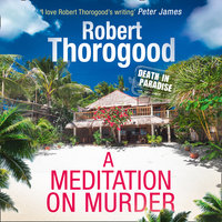 A Meditation On Murder - Robert Thorogood