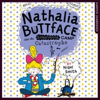 Nathalia Buttface and the Embarrassing Camp Catastrophe - Nigel Smith