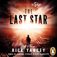 The 5th Wave: The Last Star (Book 3) - Rick Yancey