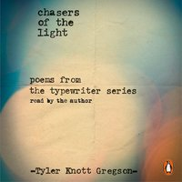 Chasers of the Light - Tyler Knott Gregson