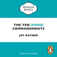 The Ten (Food) Commandments - Jay Rayner