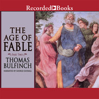 Age of Fable, Part Two - Thomas Bulfinch