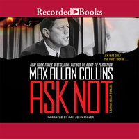 Ask Not - Max Allan Collins