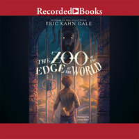 The Zoo at the Edge of the World - Eric Kahn Gale