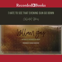I Hate To See That Evening Sun Go Down - William Gay