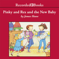 Pinky and Rex and the New Baby - James Howe