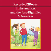 Pinky and Rex and the Just Right Pet - James Howe