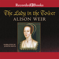 The Lady in the Tower - Alison Weir