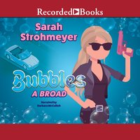 Bubbles A Broad - Sarah Strohmeyer