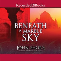 Beneath a Marble Sky - John Shors