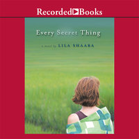 Every Secret Thing - Lila Shaara