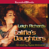 Califia's Daughters - Laurie R. King,Leigh Richards