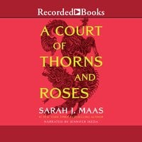 A Court of Thorns and Roses - Sarah J. Maas