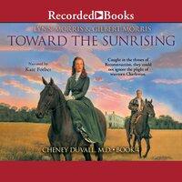 Toward the Sunrising - Gilbert Morris,Lynn Morris