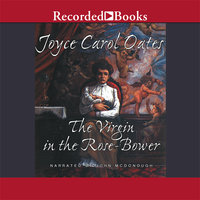 The Virgin in the Rose Bower - Joyce Carol Oates