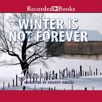 Winter Is Not Forever - Janette Oke